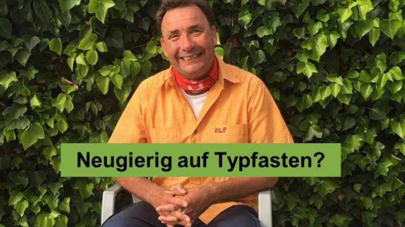 Ralf Moll Fastenprofi Neugierig auf Typfasten?